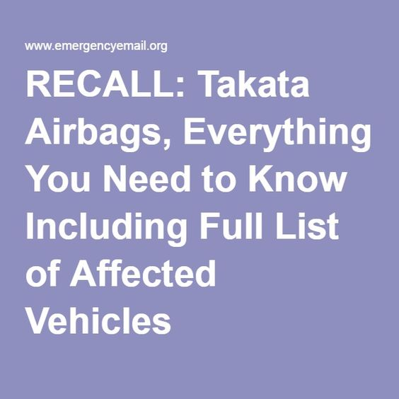 RECALL: Takata Airbags, Everything You Need to Know Including Full List of Affected Vehicles