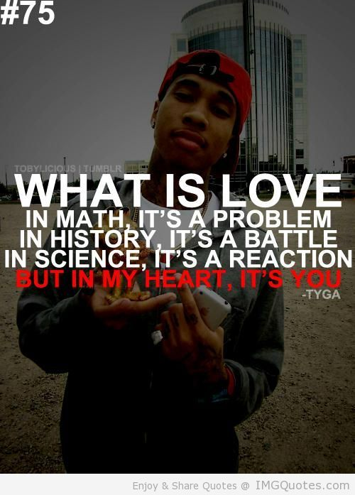 Rapper Quotes Tumblr Rap Quotes About Love Tyga Quote quotes ...
