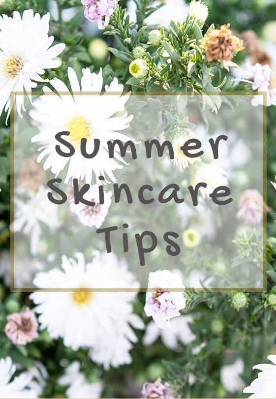 Learn How To Take Care Of Skin In Summer Naturally There Are Summer Skin Care Tips Home Remedies And Best Summ Summer Skincare Summer Skin Care Tips Skin Care