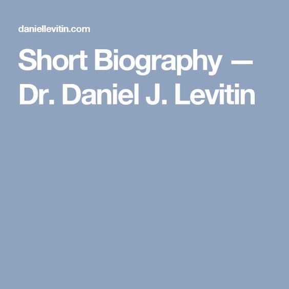 Interview: Short Biography — Dr. Daniel J. Levitin