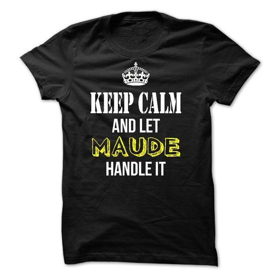 Keep Calm and Let MAUDE Handle It - #mom shirt #shirt refashion. GET IT => https://www.sunfrog.com/Names/Keep-Calm-and-Let-MAUDE-Handle-It-54793759-Guys.html?68278