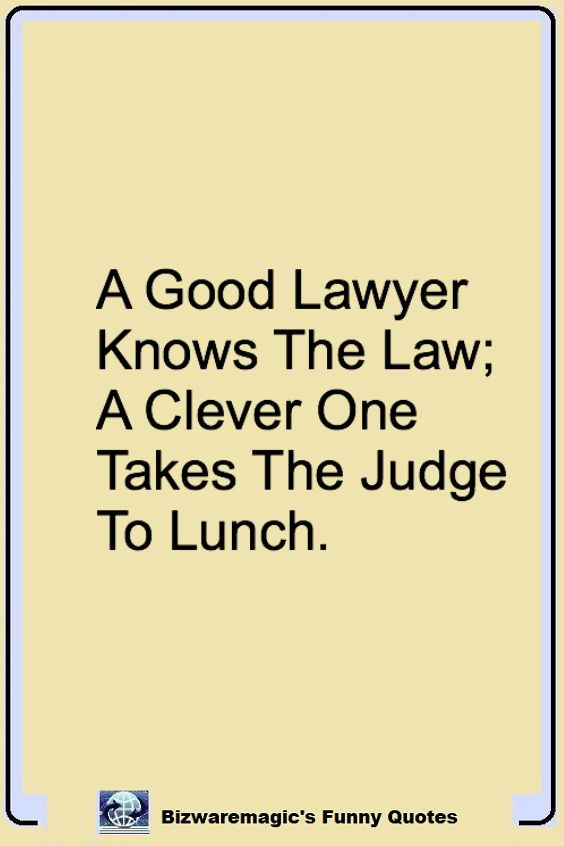 Top 14 Funny Quotes From Bizwaremagic Judge Quotes Law Quotes Lawyer Quotes Humor