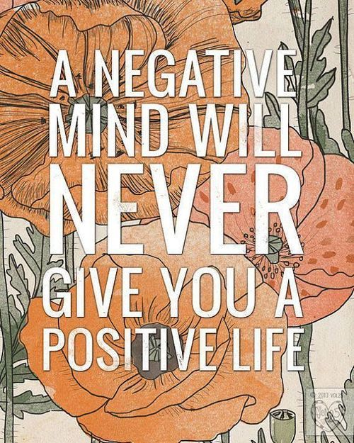 A negative mind will never give you a positive life #Quote #Positivity #Inspiration: