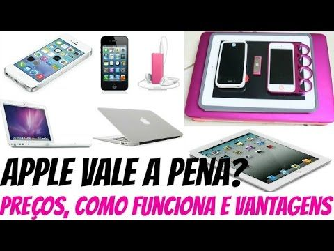 Apple Vale a Pena? iPod, iPad, iPhone e MacBook | Preços, Como Funciona...