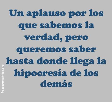 Pin De Kirianiz Marquez Santiago En Hipogritas Frases Para Personas Hipocritas Frases Para Hipocritas Frases De Mentiras