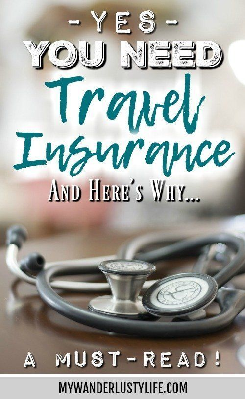 Yes You Need Travel Insurance And Here S Why Best Travel