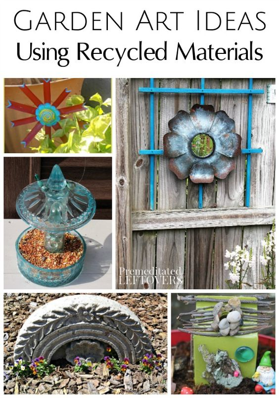 Garden art ideas using recycled materials for Garden made of waste material