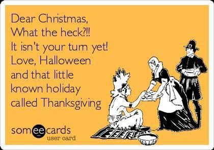 Thanksgiving: Holiday Funnies, Christmas Don T, Holiday Events, Happy Thanksgiving, Halloween Thanksgiving, Favorite Holiday, Halloween Straight, Someecards Truths, Holiday Thanksgiving