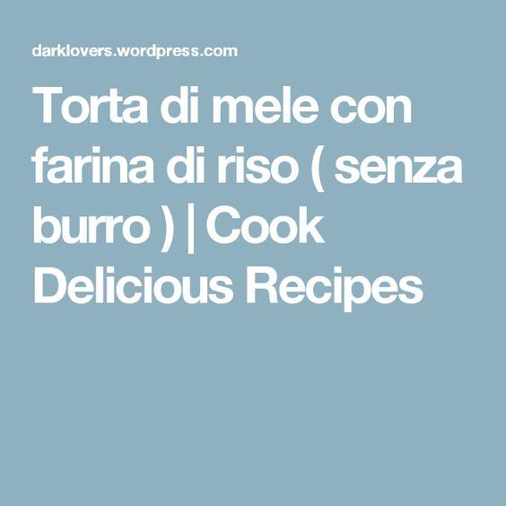Torta di mele con farina di riso ( senza burro ) | Cook Delicious Recipes