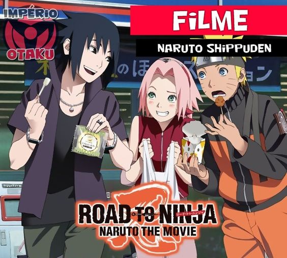 Império Otaku - Anime & Mangá»»Animes São a Nossa Vida!: Road To Ninja - Naruto The Movie - Download