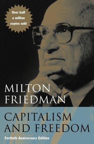 Capitalism and Freedom: Fortieth Anniversary Edition, http://www.amazon.com/dp/0226264211/ref=cm_sw_r_pi_awdm_x_O0y0xbXSNJRRM