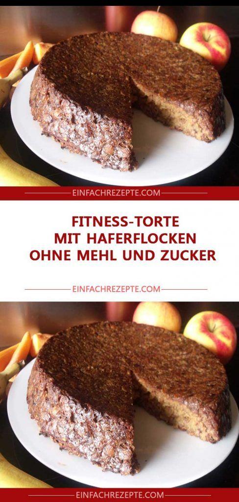 Fitness Torte Mit Haferflocken Ohne Mehl Und Zucker In 2020 Backen Ohne Mehl Kuchen Und Torten Rezepte Kuchen Ohne Mehl