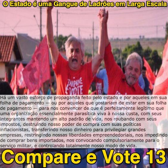 O Estado é uma Gangue de Ladrões em Larga Escala ➤ http://www.mises.org.br/Article.aspx?id=2351 ②⓪①⑥ ⓪⑤ ②⑤ #ILoveLula