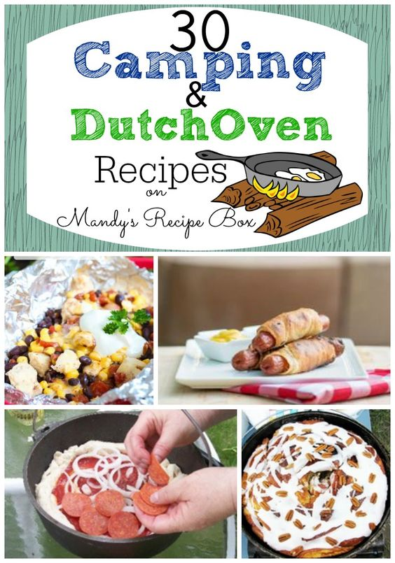 30 Camping & Dutch Oven Recipes - for anyone who is wondering, I would most likely be using a dutch oven (either on the stove or the grill) for any of these recipes ;-)