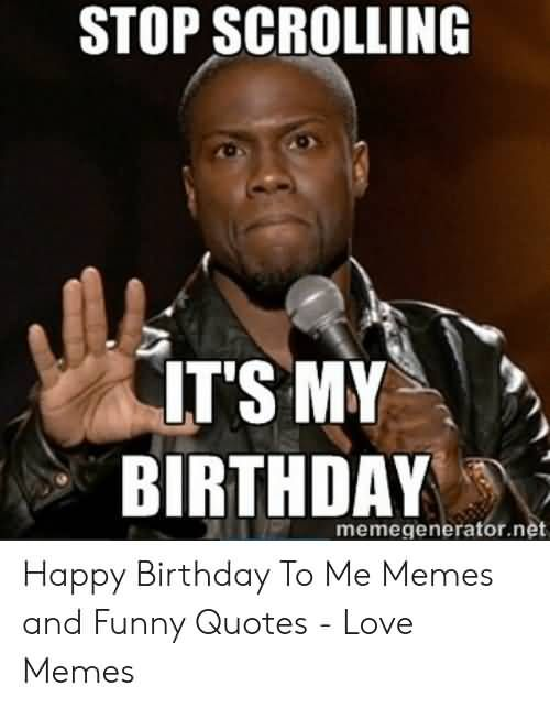 21 Happy Birthday To Me Meme Pictures Photos Funny Good Morning Memes Happy Birthday Meme Funny Good Morning Images
