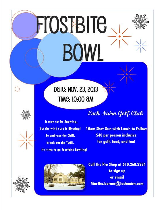 We host many fun golf events throughout the year. After Glow Ball is the Frostbite Bowl!