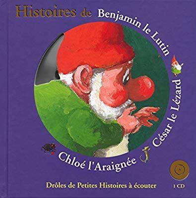 Droles De Petites Betes Histoires De Benjamin Le Lutin Cesar Le Lezard Chloe L Araignee French Edition 9782 Fictional Characters Mario Characters Character