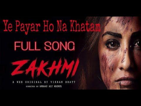 Yeh Pyar Ho Na Khatam Full Song Hd Yasser Desai Zakhmi Web Series By Vikarm Bhaat Fhkclick Youtube Songs Lyrics Singer