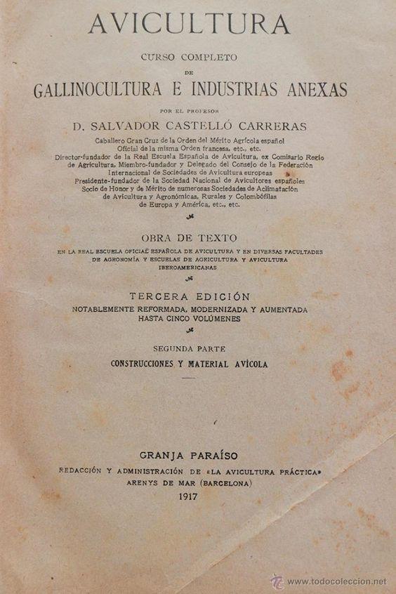 Avicultura. Curso completo de Gallinocultura e Industrias anexas- S. Castelló Carreras 1917- El Desván de Bartleby C/.Niebla 37. Sevilla