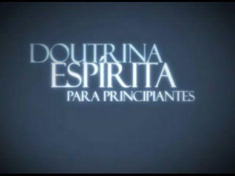 Doutrina espírita para principiantes (completo) | Espiritismo