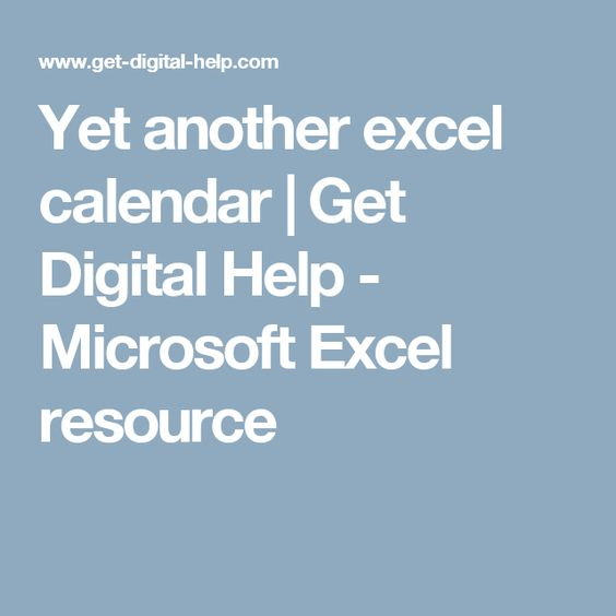 Yet Another Excel Calendar | Get Digital Help - Microsoft Excel