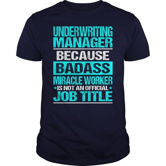 UNDERWRITING MANAGER Because BADASS Miracle Worker Isn't An Official Job Title…