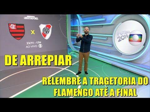 Esporte Espetacular Flamengo X River Plate Tragetoria Do Mengao Ate A Final Youtube Esporte Espetacular Junior Flamengo Esporte