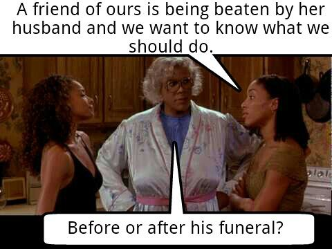my all time favorite madea movie