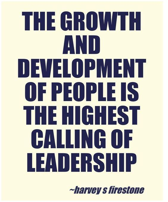Developing Strength Motivational Quote: The Growth And Development Of People Is The Highest