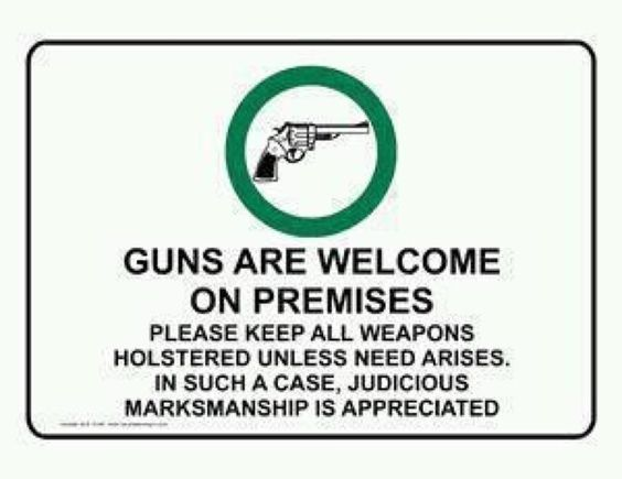 Guns are welcome on premises...