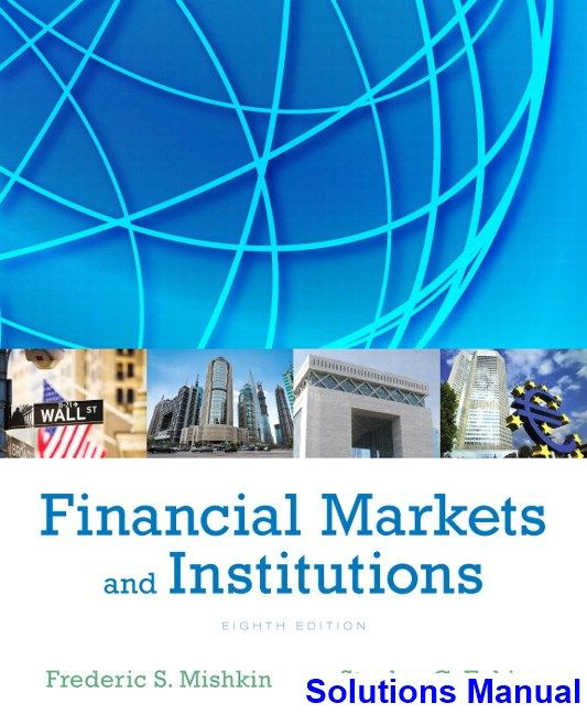 Financial Markets And Institutions 8th Edition Mishkin Solutions Manual Solutions Manual Test Bank Instant Download Financial Markets Bank Financial Test Bank
