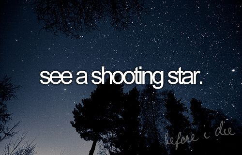 See a shooting star