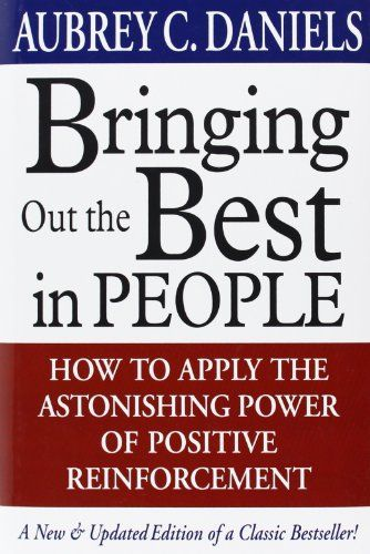 Bringing Out the Best in People by Aubrey Daniels,http://www.amazon.com/dp/0071351450/ref=cm_sw_r_pi_dp_wU4Btb1HN4F5EVCD