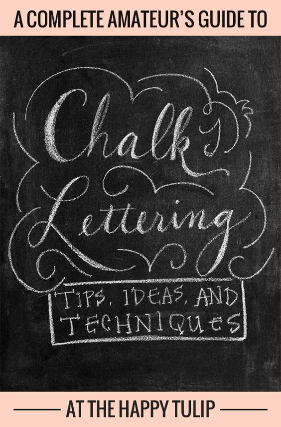 a complete amateur s guide to chalk lettering tips ideas and techniques thehappytulip com