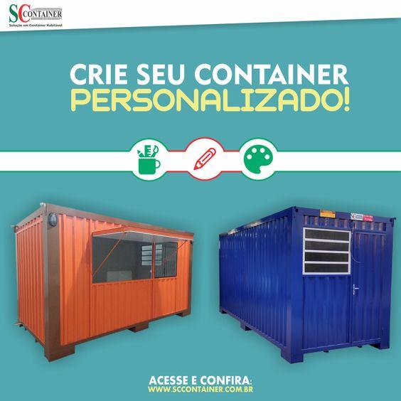 Crie seu container personalizado! Acesse: www.sccontainer.com.br