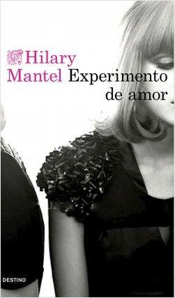 Experimento de amor, de Hilary Mantel - Enlace al catálogo: http://benasque.aragob.es/cgi-bin/abnetop?ACC=DOSEARCH&xsqf99=773516