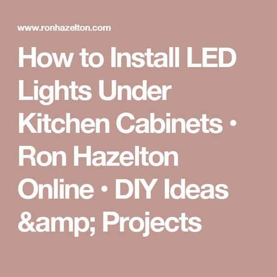 how to install led lights under kitchen cabinets u2022 ron hazelton rh pinterest com Kitchen LED Under Cabinet Lighting Under Cabinet Lighting Kitchen Installation