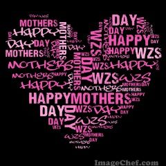 Word Mosaic - HAPPY MOTHER'S DAY TO ALL MOTHERS OUT THERE