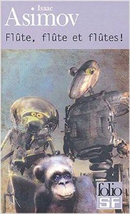 Flûte, flûte et flûte d'Isaac Asimov