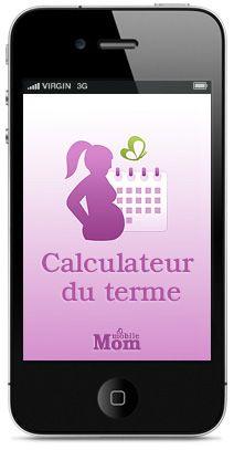 Calculer votre terme très facilement et rapidement. Télécharger l'application gratuite sur mobilemom.fr
