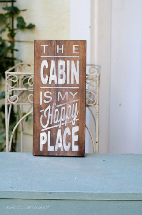 The Cabin is my Happy Place, FlowerPatchFarmhouse.com