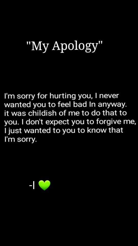 I'm so sorry babe..   Apologizing quotes, Be yourself quotes, Sorry friend quotes