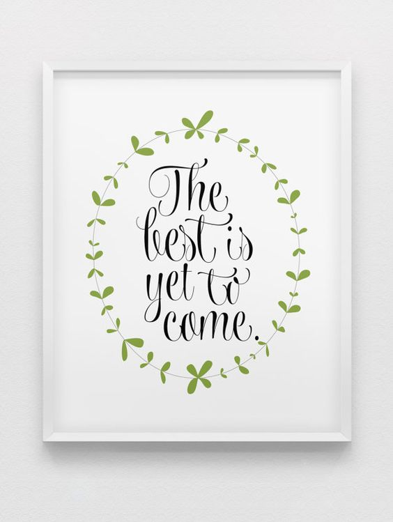 the best is yet to come print // inspirational print // black white green motivational print // modern home decor // motivational print