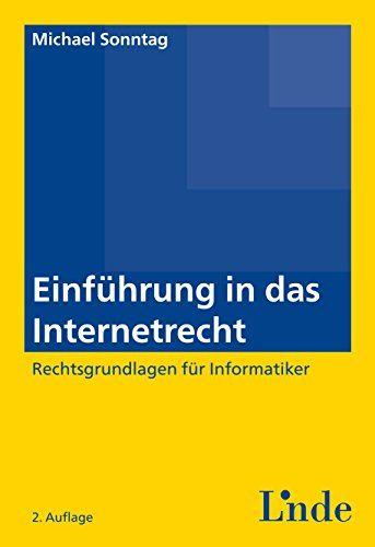 Einführung in das Internetrecht: Rechtsgrundlagen für Informatiker (Ausgabe Österreich) (Linde Lehrbuch) - http://kostenlose-ebooks.1pic4u.com/2014/10/22/einfuehrung-in-das-internetrecht-rechtsgrundlagen-fuer-informatiker-ausgabe-oesterreich-linde-lehrbuch/