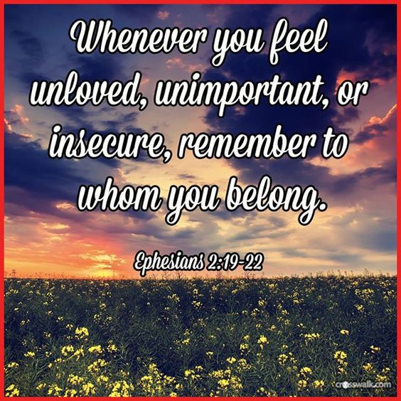 Does this speak to you today?  Whenever you feel unloved, unimportant, or insecure, remember to whom you belong. Ephesians 2:19-22  #BibleVerse #FortWorth #church: