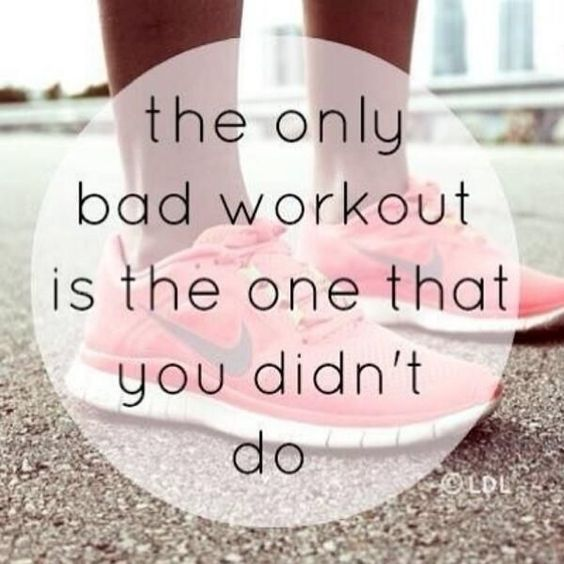 Fitness Motivational Quotes The Only Bad Workout Is The One That You Didn't Do