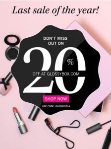 Glossybox ~ 20% Off Your First Box! END OF YEAR SALE