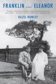 FRANKLIN AND ELEANOR  An Extraordinary Marriage  Hazel Rowley