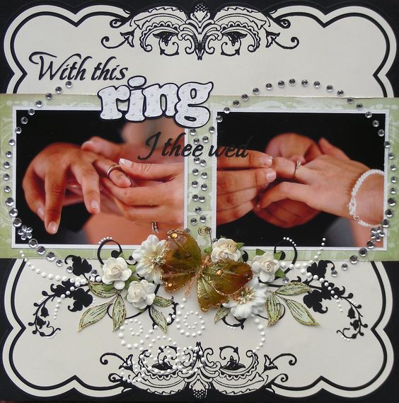 "Use saying from vows for this page""With this RING I thee wed"" - Scrapbook.com"