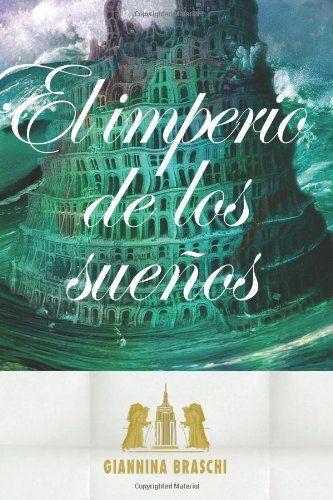 El imperio de los sueños by Giannina Braschi